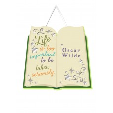 """""LIFE IS TOO IMPORTANT TO BE TAKEN SERIOUSLY"""" PLAQUE"